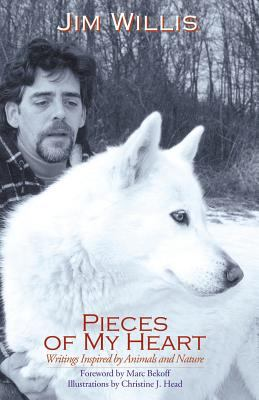 Pieces of My Heart: Writings Inspired by Animals and Nature 9780741410153
