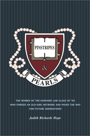 Pinstripes & Pearls: The Women of the Harvard Law School Class of '64 Who Forged an Old-Girl Network and Paved the Way for Future Generatio 9780743214827