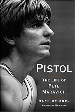 Pistol: The Life of Pete Maravich 9780743284974