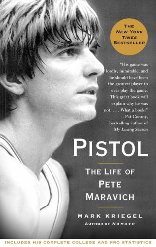 Pistol: The Life of Pete Maravich 9780743284981