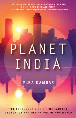 Planet India: The Turbulent Rise of the Largest Democracy and the Future of Our World 9780743296861
