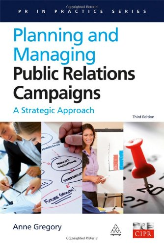 Planning and Managing Public Relations Campaigns: A Strategic Approach 9780749451080