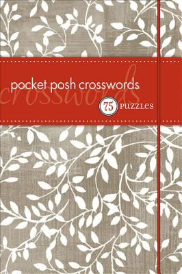 Pocket Posh Crosswords: 75 Puzzles 9780740778599