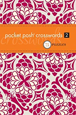 Pocket Posh Crosswords 2: 75 Puzzles 9780740793608