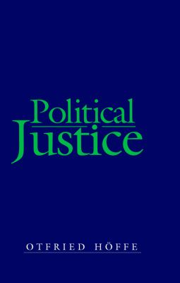 Political Justice: Foundations for a Critical Philosophy of Law and the State 9780745608877