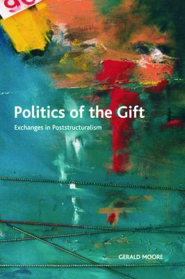 Politics of the Gift: Exchanges in Poststructuralism 9780748642021