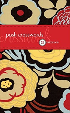Posh Crosswords: 75 Puzzles 9780740772788