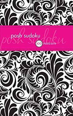 Posh Sudoku: 100 Puzzles 9780740772764