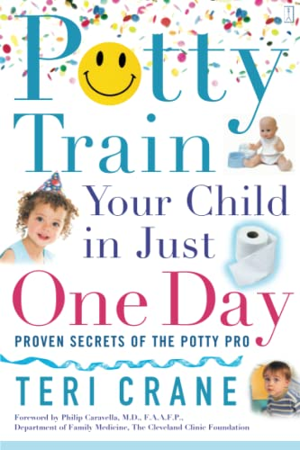Potty Train Your Child in Just One Day: Proven Secrets of the Potty Pro 9780743273138