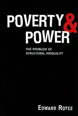 Poverty and Power: The Problem of Structural Inequality 9780742564435