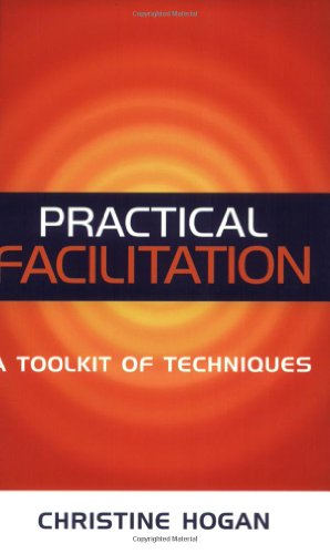 Practical Facilitation: A Toolkit of Techniques 9780749438272
