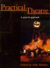 Practical Theatre: A Post-16 Approach 2783455