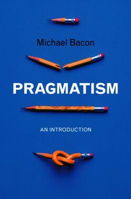 Pragmatism: An Introduction 9780745646657
