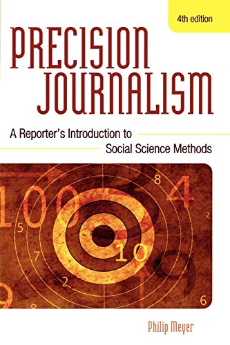 Precision Journalism: A Reporter's Introduction to Social Science Methods 9780742510883