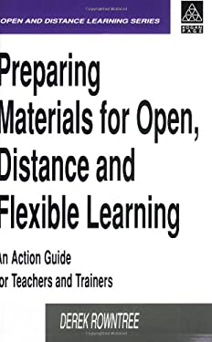 Preparing Materials for Open, Distance and Flexible Learning: An Action Guide for Teachers and Trainers 9780749411596
