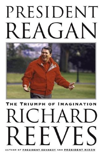 President Reagan: The Triumph of Imagination 9780743230223