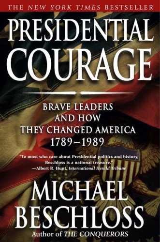 Presidential Courage: Brave Leaders and How They Changed America 1789-1989 9780743257442