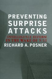 Preventing Surprise Attacks: Intelligence Reform in the Wake of 9/11 2747620