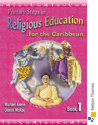 Primary Steps in Religious Education for the Caribbean 9780748777471