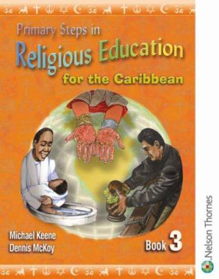 Primary Steps in Religious Education for the Caribbean Book 3 9780748777518