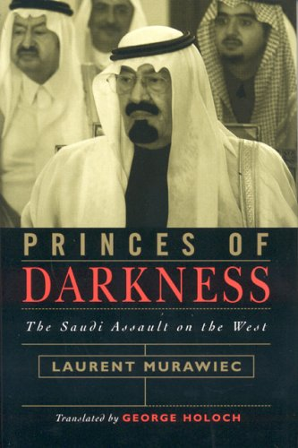 Princes of Darkness: The Saudi Assault on the West 9780742542785