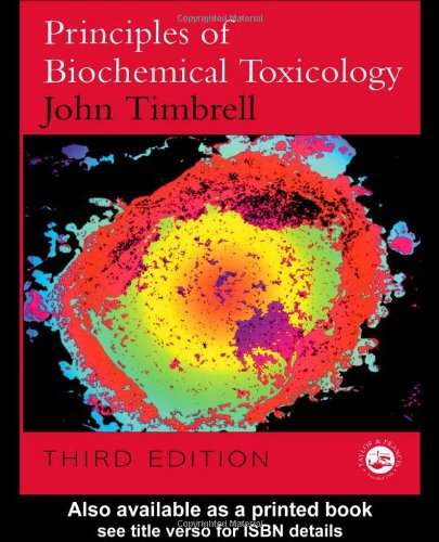 Principles of Biochemical Toxicology, Fourth Edition 9780748407361
