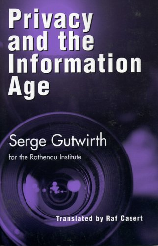 Privacy and the Information Age 9780742517462