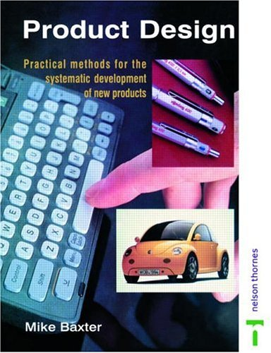 Product Design: A Practical Guide to Systematic Methods of New Product Development 9780748741977