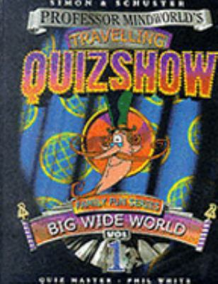 Professor Mindworld's Travelling Quiz Show: The Big Wide World (Family Fun) 9780743409452