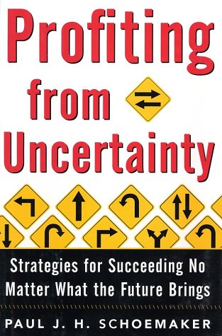 Profiting from Uncertainty: Strategies for Succeeding No Matter What the Future Brings 9780743223287