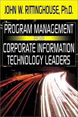 Program Management for Corporate Information Technology Leaders 9780741412263