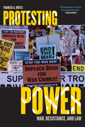 Protesting Power: War, Resistance, and Law 9780742538924