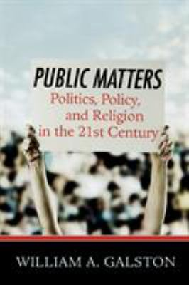Public Matters: Essays on Politics, Policy and Religion 9780742549807