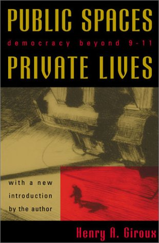 Public Spaces, Private Lives: Democracy Beyond 9/11 9780742525269