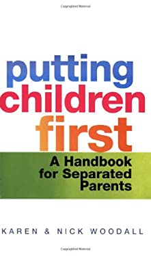 Putting Children First: A Handbook for Separated Parents 9780749928049