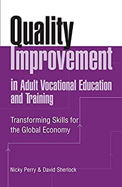 Quality Improvement in Adult Vocational Education and Training: Transforming Skills for the Global Economy