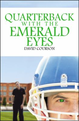 Quarterback with the Emerald Eyes 9780741466174