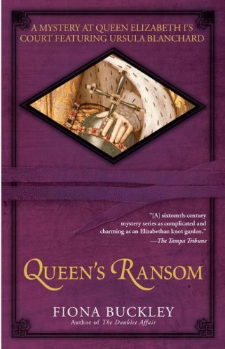 Queen's Ransom: A Mystery at Queen Elizabeth I's Court Featuring Ursula Blanchard 9780743489096
