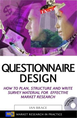 Questionnaire Design: How to Plan, Structure and Write Survey Material for Effective Market Research [With CDROM] 9780749441814