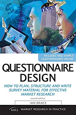 Questionnaire Design: How to Plan, Structure and Write Survey Material for Effective Market Research 9780749450281