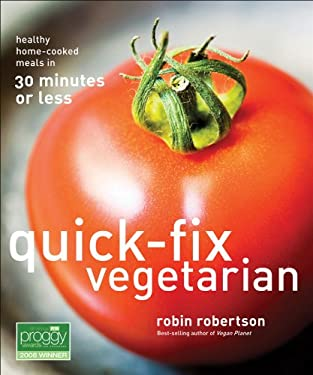 Quick-Fix Vegetarian: Healthy Home-Cooked Meals in 30 Minutes or Less 9780740763748