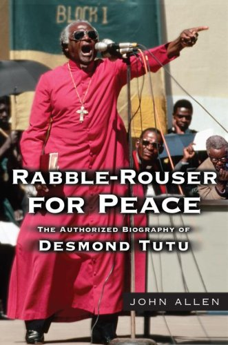 Rabble-Rouser for Peace: The Authorized Biography of Desmond Tutu 9780743269377