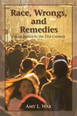 Race, Wrongs, and Remedies: Group Justice in the 21st Century 9780742562868