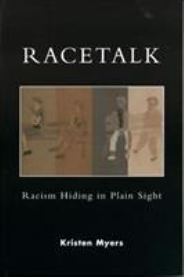 Racetalk: Racism Hiding in Plain Sight 9780742535336