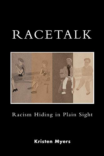 Racetalk: Racism Hiding in Plain Sight 9780742535343
