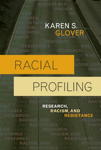 Racial Profiling: Research, Racism, and Resistance 9780742561069