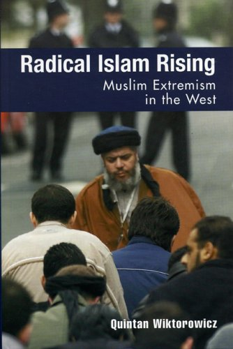 Radical Islam Rising: Muslim Extremism in the West 9780742536401