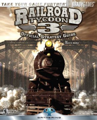 Railroad Tycoon 3 Official Strategy Guide 9780744002997