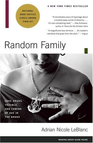 Random Family: Love, Drugs, Trouble, and Coming of Age in the Bronx 9780743254434