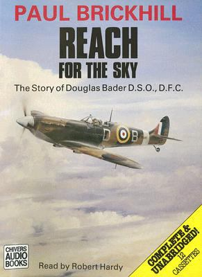 Reach for the Sky: The Story of Douglas Bader D.S.O., D.F.C. 9780745158075
